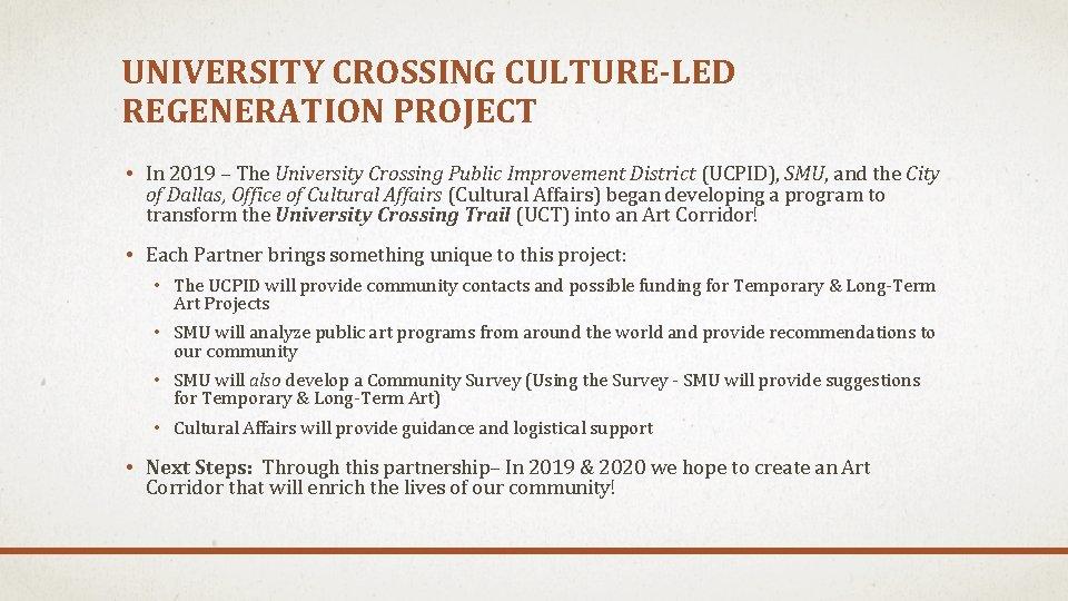 UNIVERSITY CROSSING CULTURE-LED REGENERATION PROJECT • In 2019 – The University Crossing Public Improvement