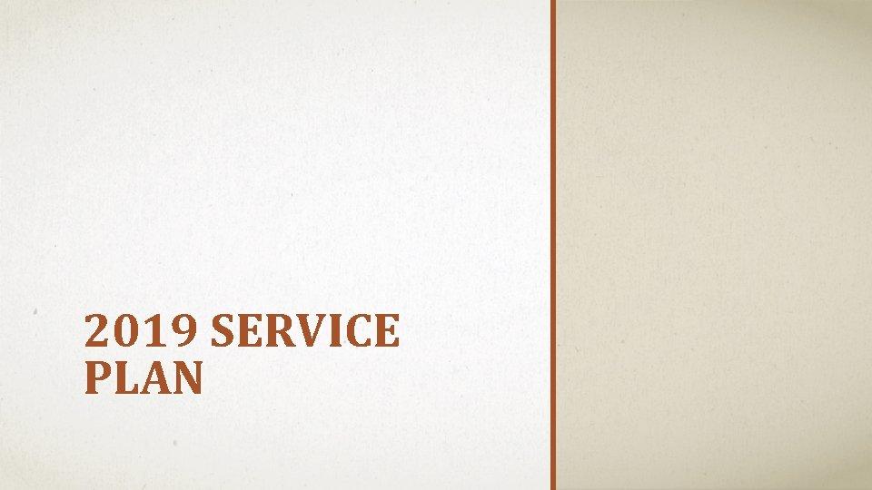 2019 SERVICE PLAN