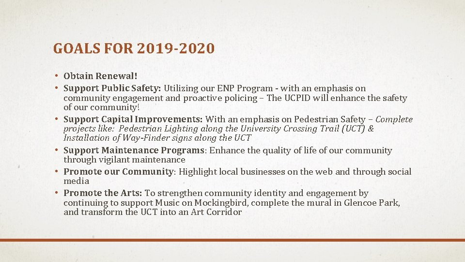GOALS FOR 2019 -2020 • Obtain Renewal! • Support Public Safety: Utilizing our ENP