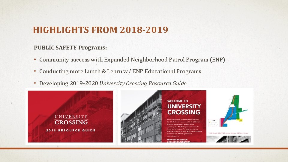 HIGHLIGHTS FROM 2018 -2019 PUBLIC SAFETY Programs: • Community success with Expanded Neighborhood Patrol