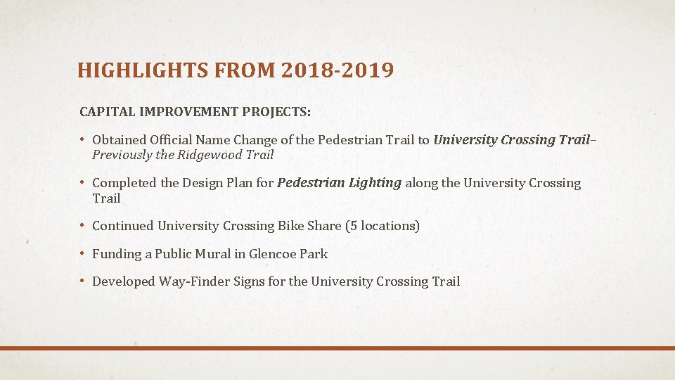 HIGHLIGHTS FROM 2018 -2019 CAPITAL IMPROVEMENT PROJECTS: • Obtained Official Name Change of the