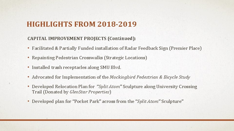 HIGHLIGHTS FROM 2018 -2019 CAPITAL IMPROVEMENT PROJECTS (Continued): • Facilitated & Partially Funded installation