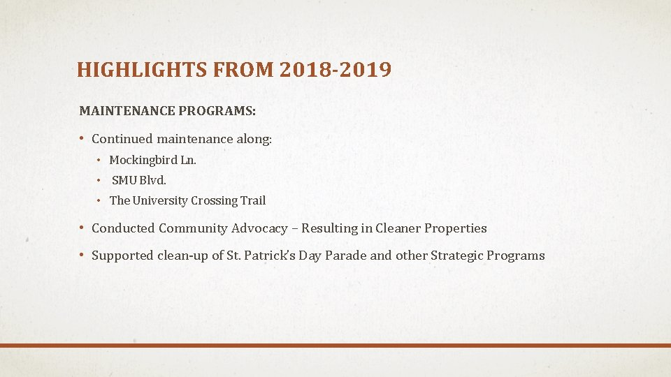 HIGHLIGHTS FROM 2018 -2019 MAINTENANCE PROGRAMS: • Continued maintenance along: • Mockingbird Ln. •