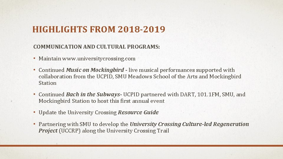 HIGHLIGHTS FROM 2018 -2019 COMMUNICATION AND CULTURAL PROGRAMS: • Maintain www. universitycrossing. com •