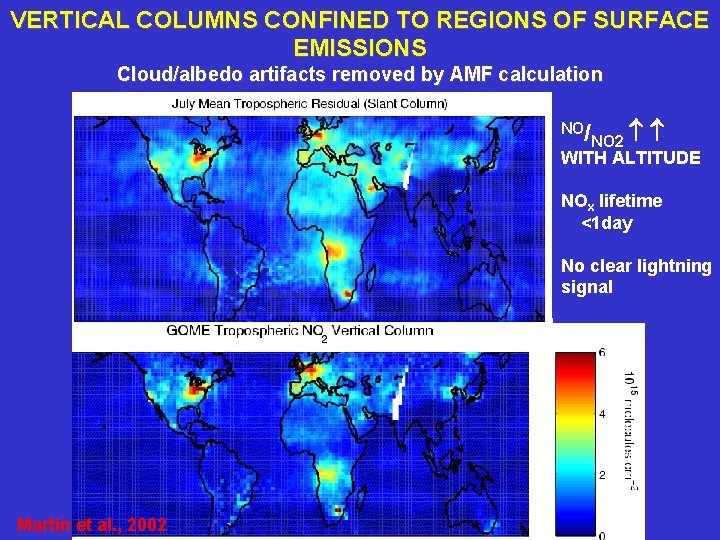 VERTICAL COLUMNS CONFINED TO REGIONS OF SURFACE EMISSIONS Cloud/albedo artifacts removed by AMF calculation