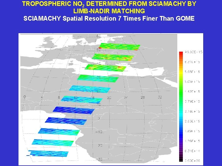 TROPOSPHERIC NO 2 DETERMINED FROM SCIAMACHY BY LIMB-NADIR MATCHING SCIAMACHY Spatial Resolution 7 Times