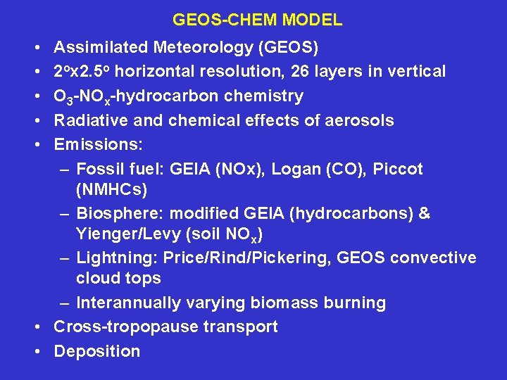 GEOS-CHEM MODEL • • • Assimilated Meteorology (GEOS) 2 ox 2. 5 o horizontal