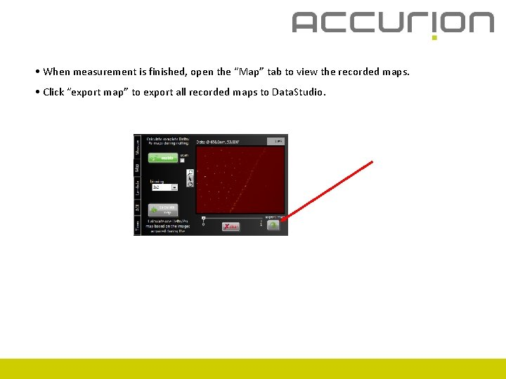 """• When measurement is finished, open the """"Map"""" tab to view the recorded"""