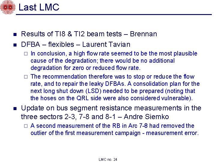 Last LMC n n Results of TI 8 & TI 2 beam tests –