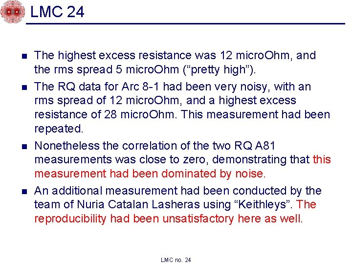 LMC 24 n n The highest excess resistance was 12 micro. Ohm, and the