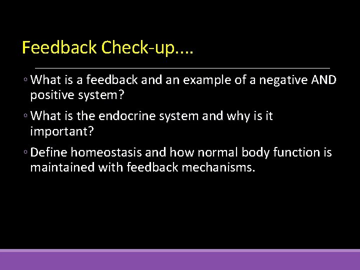 Feedback Check-up. . ◦ What is a feedback and an example of a negative