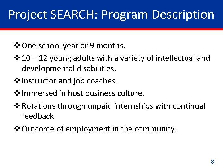 Project SEARCH: Program Description v One school year or 9 months. v 10 –