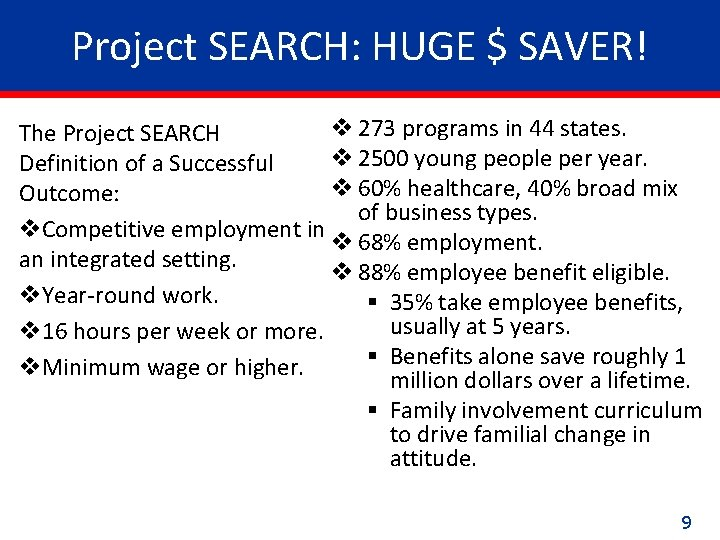 Project SEARCH: HUGE $ SAVER! v 273 programs in 44 states. The Project SEARCH