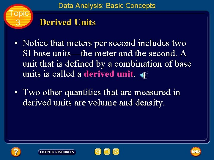 Topic 3 Data Analysis: Basic Concepts Derived Units • Notice that meters per second