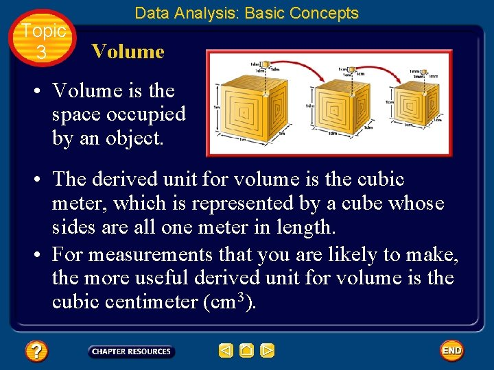 Topic 3 Data Analysis: Basic Concepts Volume • Volume is the space occupied by