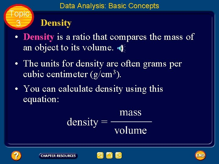 Topic 3 Data Analysis: Basic Concepts Density • Density is a ratio that compares