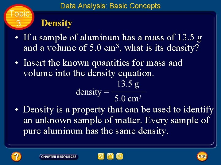 Topic 3 Data Analysis: Basic Concepts Density • If a sample of aluminum has