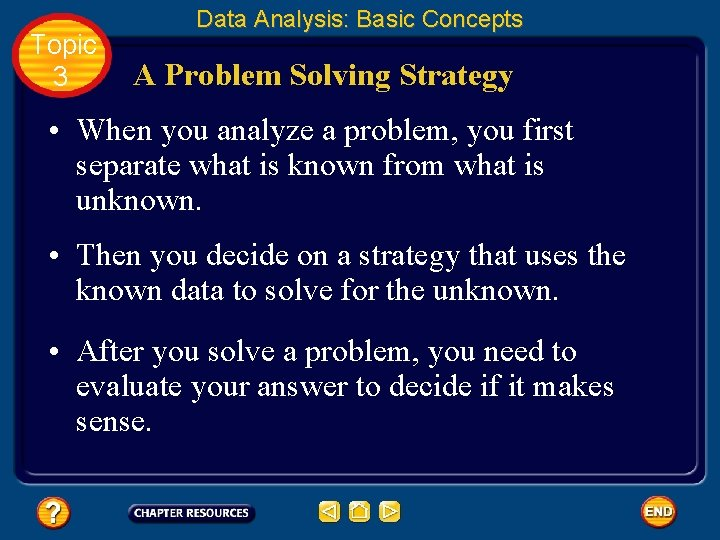 Topic 3 Data Analysis: Basic Concepts A Problem Solving Strategy • When you analyze