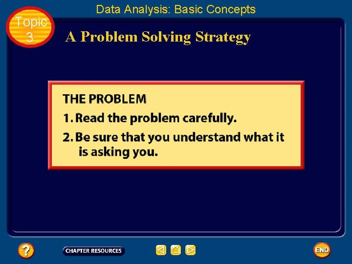 Topic 3 Data Analysis: Basic Concepts A Problem Solving Strategy