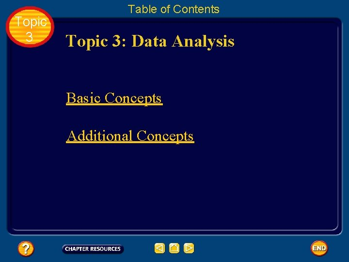 Topic 3 Table of Contents Topic 3: Data Analysis Basic Concepts Additional Concepts