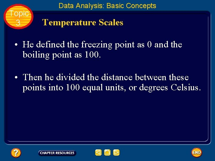 Topic 3 Data Analysis: Basic Concepts Temperature Scales • He defined the freezing point