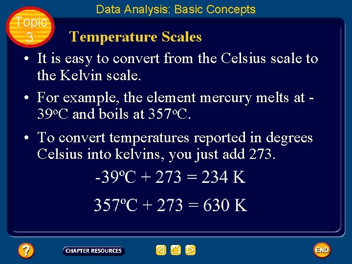 Topic 3 Data Analysis: Basic Concepts Temperature Scales • It is easy to convert