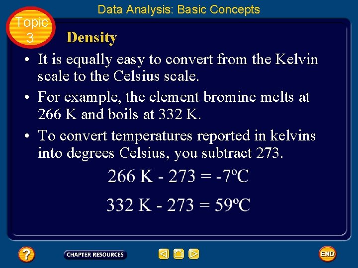 Topic 3 Data Analysis: Basic Concepts Density • It is equally easy to convert