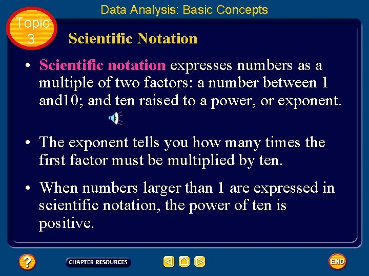 Topic 3 Data Analysis: Basic Concepts Scientific Notation • Scientific notation expresses numbers as