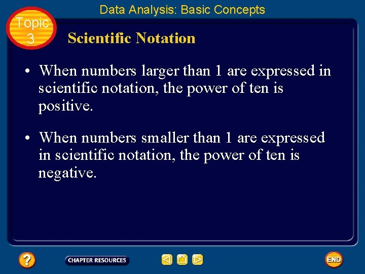 Topic 3 Data Analysis: Basic Concepts Scientific Notation • When numbers larger than 1