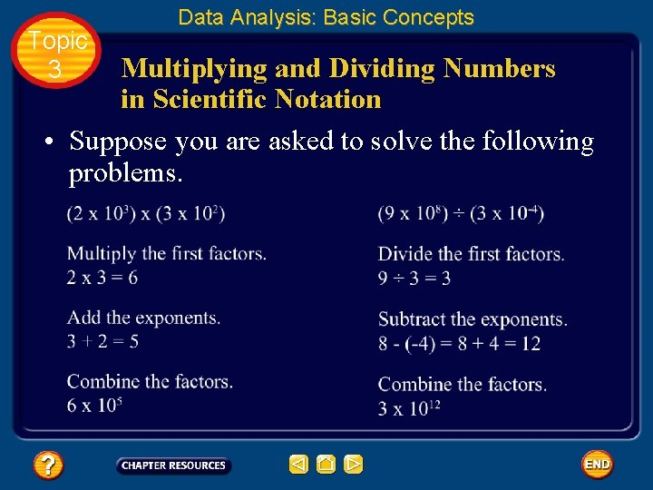 Topic 3 Data Analysis: Basic Concepts Multiplying and Dividing Numbers in Scientific Notation •