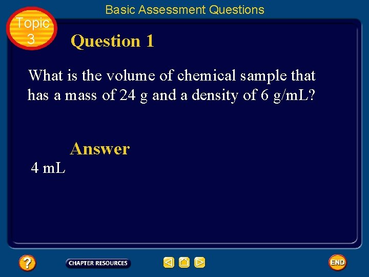 Topic 3 Basic Assessment Questions Question 1 What is the volume of chemical sample