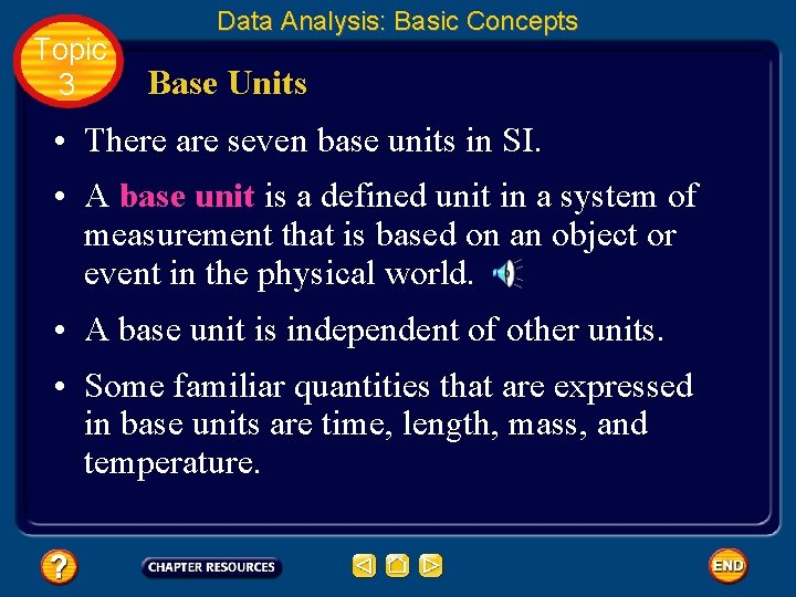 Topic 3 Data Analysis: Basic Concepts Base Units • There are seven base units