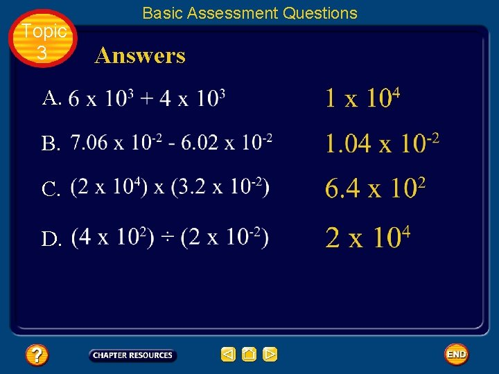 Topic 3 A. B. C. D. Basic Assessment Questions Answers