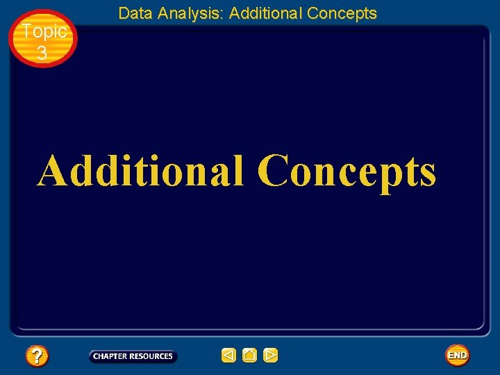 Topic 3 Data Analysis: Additional Concepts