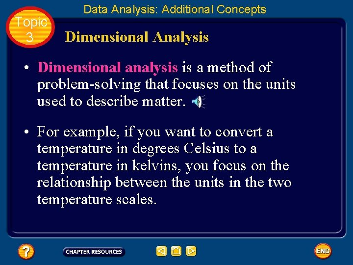 Topic 3 Data Analysis: Additional Concepts Dimensional Analysis • Dimensional analysis is a method