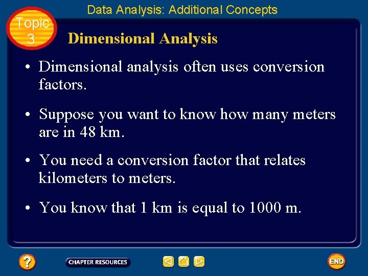 Topic 3 Data Analysis: Additional Concepts Dimensional Analysis • Dimensional analysis often uses conversion