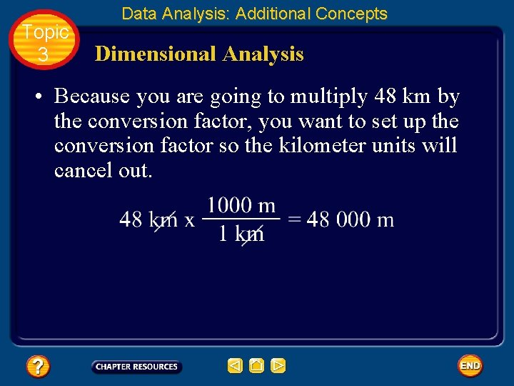Topic 3 Data Analysis: Additional Concepts Dimensional Analysis • Because you are going to