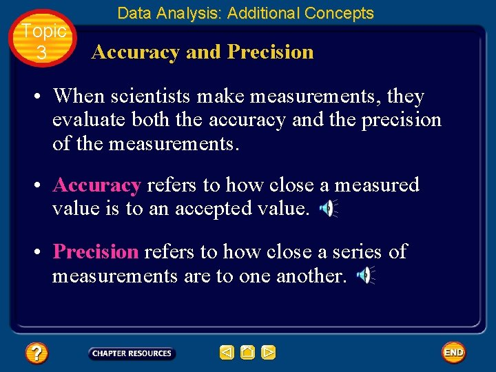 Topic 3 Data Analysis: Additional Concepts Accuracy and Precision • When scientists make measurements,