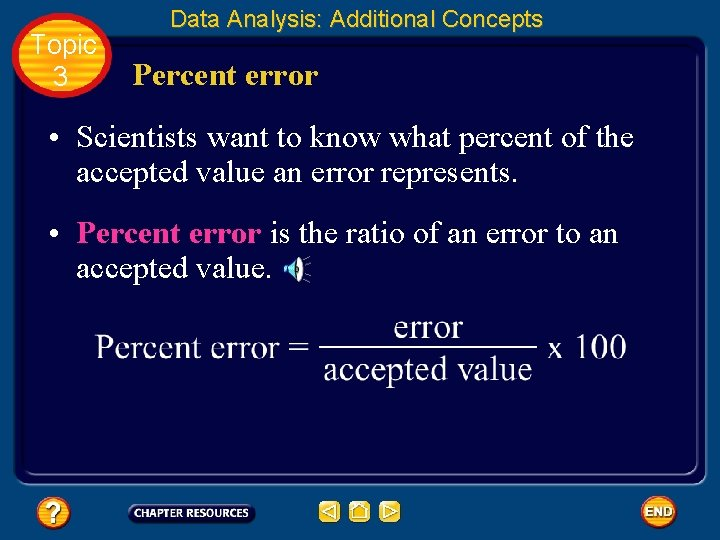 Topic 3 Data Analysis: Additional Concepts Percent error • Scientists want to know what