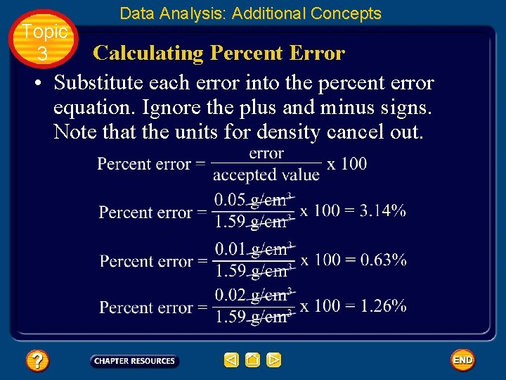 Topic 3 Data Analysis: Additional Concepts Calculating Percent Error • Substitute each error into