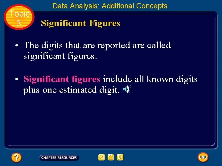 Topic 3 Data Analysis: Additional Concepts Significant Figures • The digits that are reported