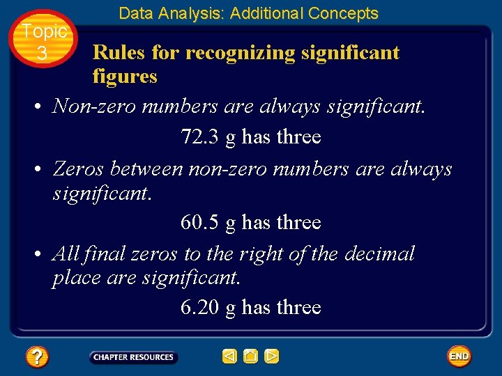 Topic 3 Data Analysis: Additional Concepts Rules for recognizing significant figures • Non-zero numbers