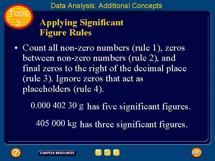 Topic 3 Data Analysis: Additional Concepts Applying Significant Figure Rules • Count all non-zero