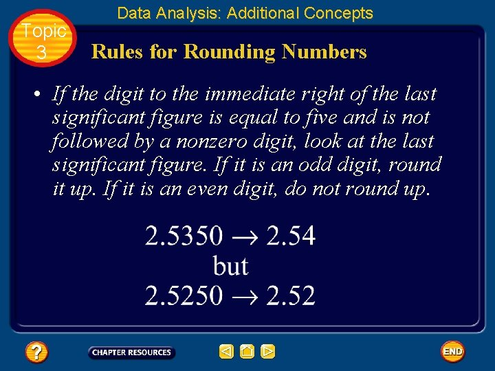 Topic 3 Data Analysis: Additional Concepts Rules for Rounding Numbers • If the digit