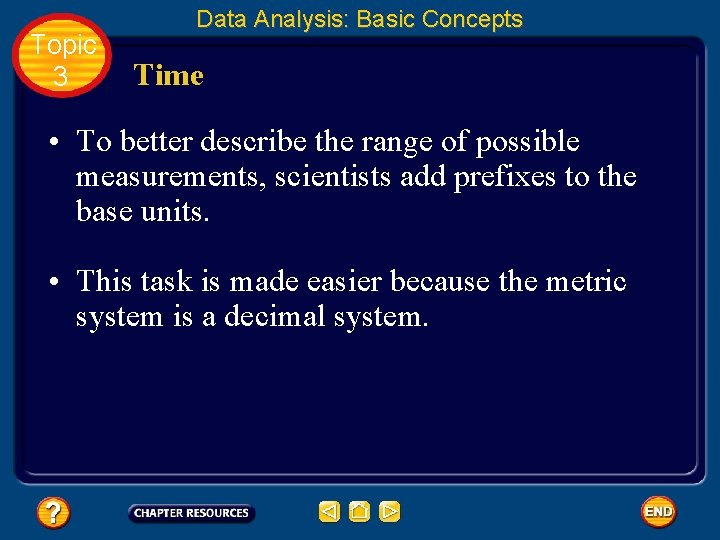 Topic 3 Data Analysis: Basic Concepts Time • To better describe the range of