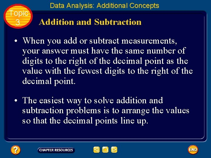 Topic 3 Data Analysis: Additional Concepts Addition and Subtraction • When you add or