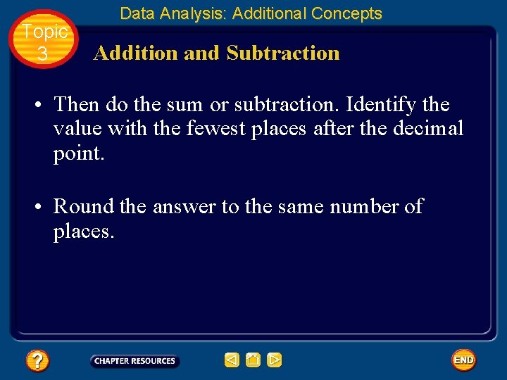 Topic 3 Data Analysis: Additional Concepts Addition and Subtraction • Then do the sum