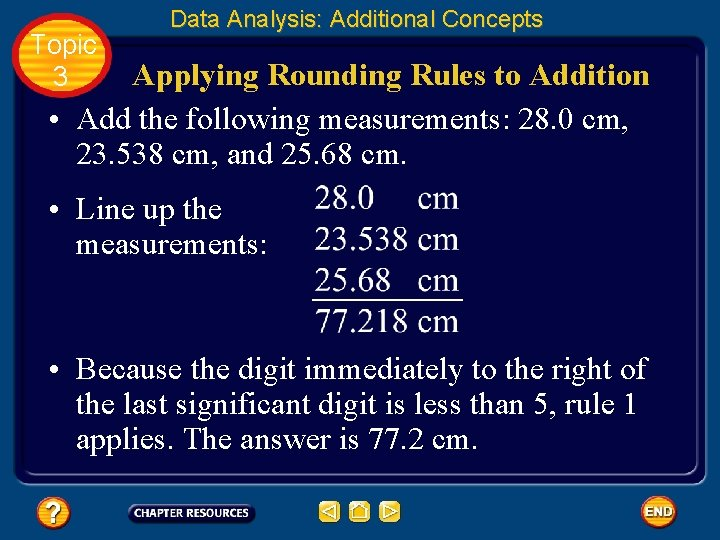 Topic 3 Data Analysis: Additional Concepts Applying Rounding Rules to Addition • Add the
