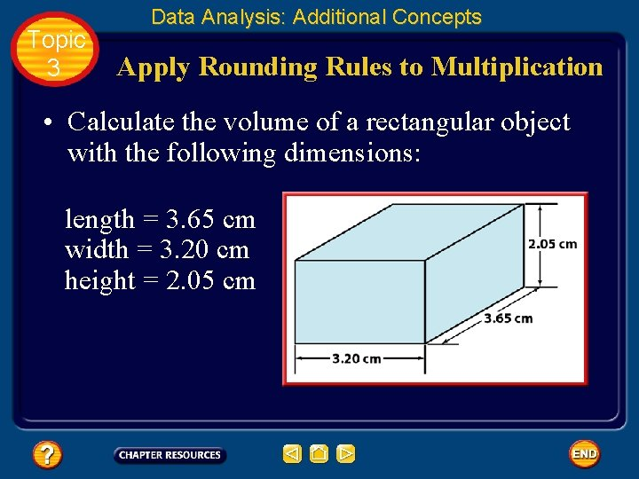 Topic 3 Data Analysis: Additional Concepts Apply Rounding Rules to Multiplication • Calculate the