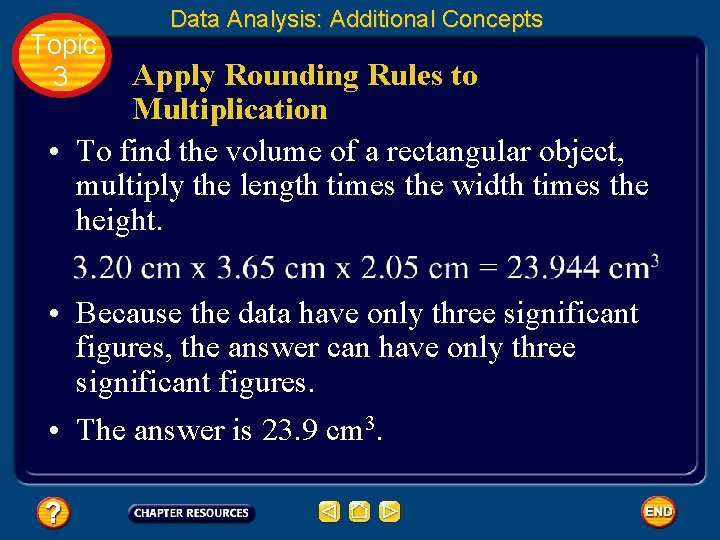 Topic 3 Data Analysis: Additional Concepts Apply Rounding Rules to Multiplication • To find